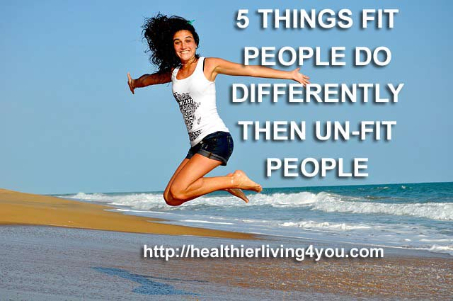 5-Things-FIT-People-Do-Diff