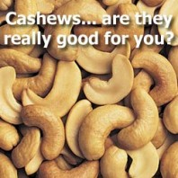 Cashews – Are They Really Good For You?