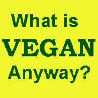 What is a Vegan, Anyway?