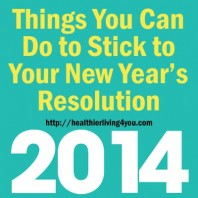 Things You Can Do to Stick to Your New Years Resolution